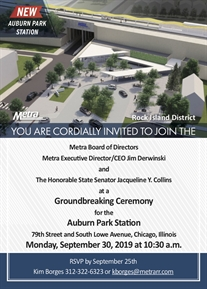 YOU ARE CORDIALLY INVITED TO JOIN THE METRA GROUND BREAKING